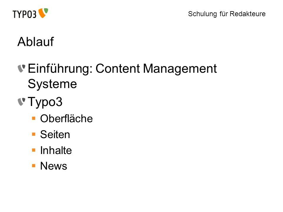 Schulung für Redakteure Ablauf Einführung: Content Management Systeme Typo3 Oberfläche Seiten Inhalte News