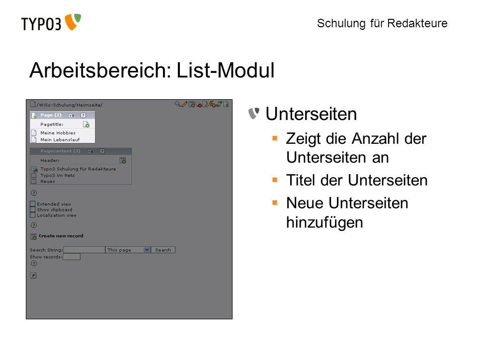 Schulung für Redakteure Arbeitsbereich: List-Modul Unterseiten Zeigt die Anzahl der Unterseiten an Titel der Unterseiten Neue Unterseiten hinzufügen