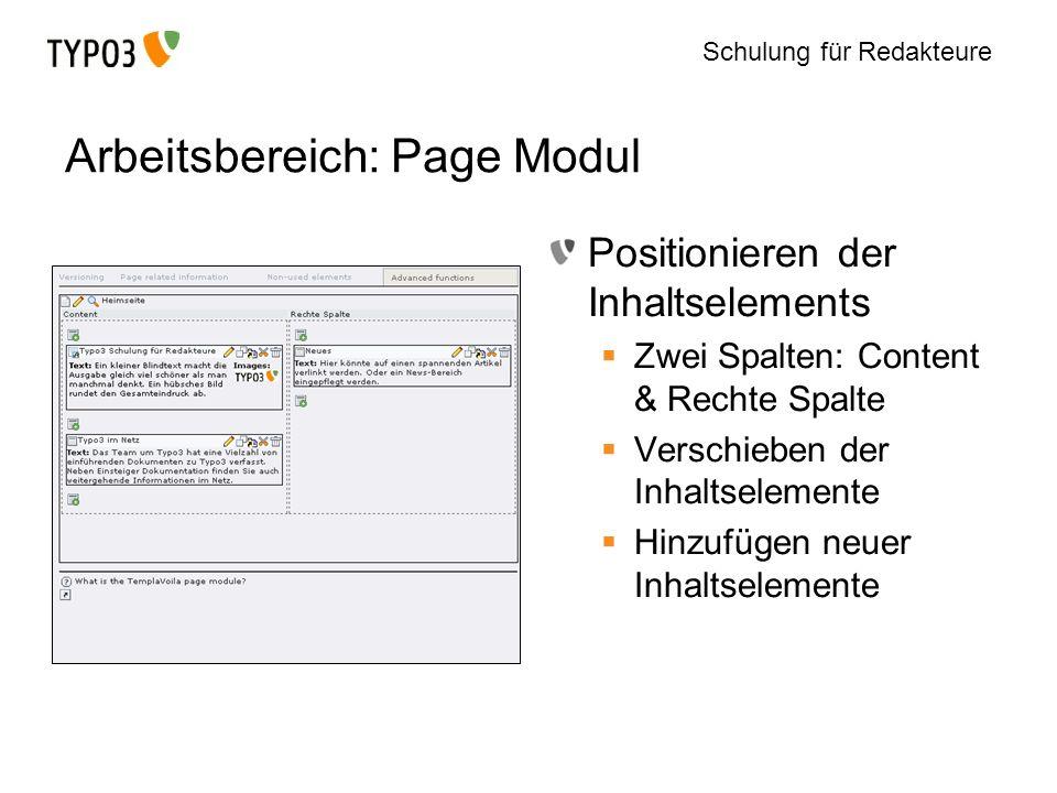 Schulung für Redakteure Arbeitsbereich: Page Modul Positionieren der Inhaltselements Zwei Spalten: Content & Rechte Spalte Verschieben der Inhaltselem