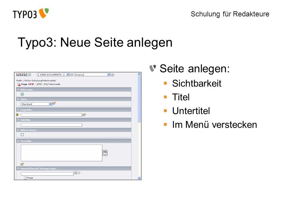 Schulung für Redakteure Typo3: Neue Seite anlegen Seite anlegen: Sichtbarkeit Titel Untertitel Im Menü verstecken