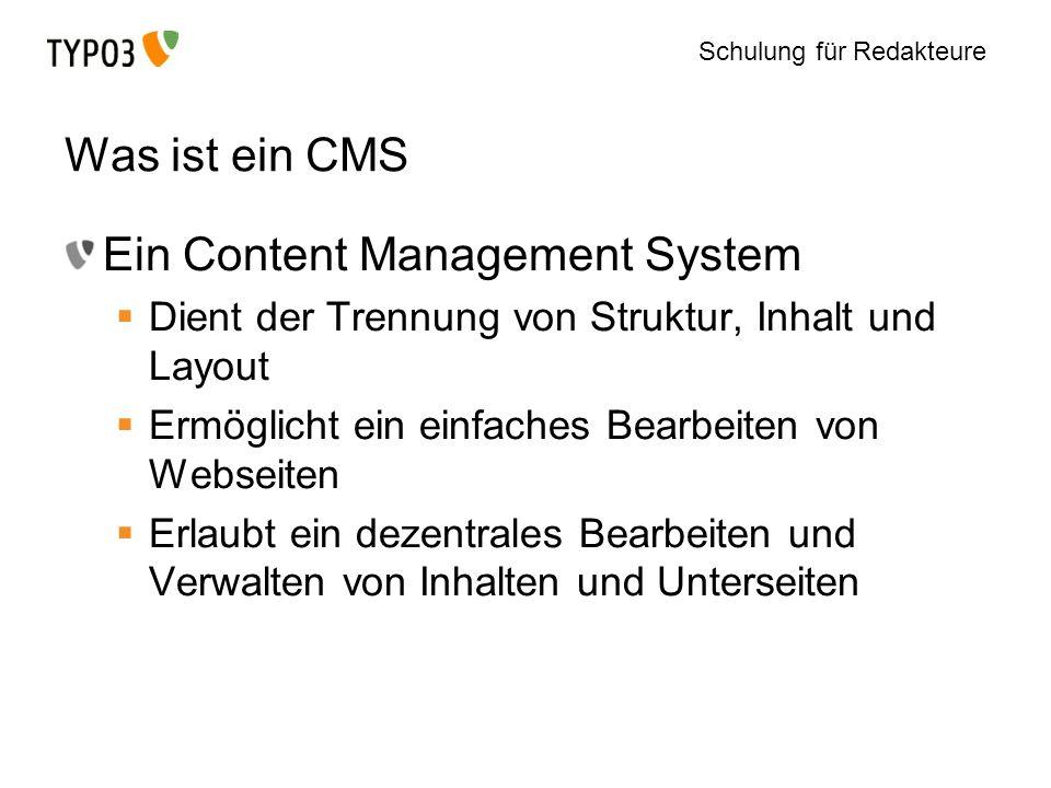 Schulung für Redakteure Was ist ein CMS Ein Content Management System Dient der Trennung von Struktur, Inhalt und Layout Ermöglicht ein einfaches Bear