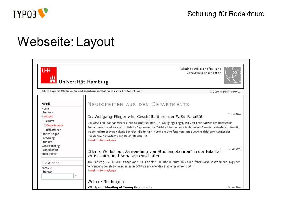 Schulung für Redakteure Arbeiten mit dem CMS Typo3 Trennt zwischen Struktur, Inhalt und Layout Darstellung der Seiten in hierarchischen Struktur Inhalte werden in Seiten platziert und bearbeitet