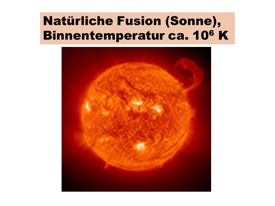 Natürliche Fusion (Sonne), Binnentemperatur ca. 10 6 K