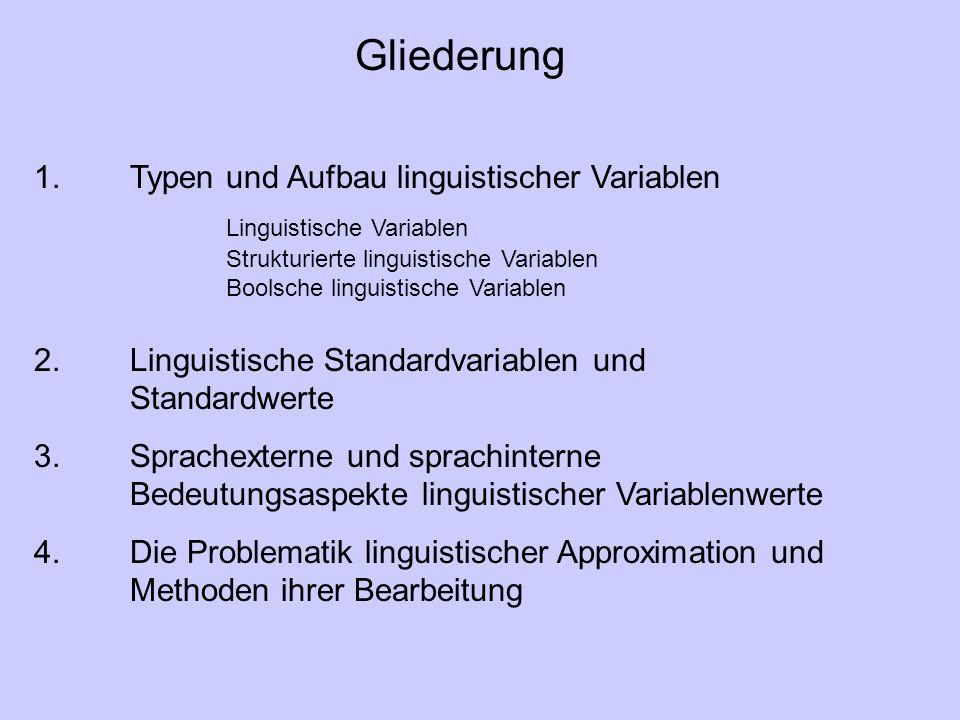 Sprachinterne Relationen linguistischer Werte Linguistische und logische Operatoren wirken einerseits auf die extensionale Unschärfe und werden andererseits von den semantischen Regeln dazu benutzt, sprachinterne Beziehungen festzulegen.
