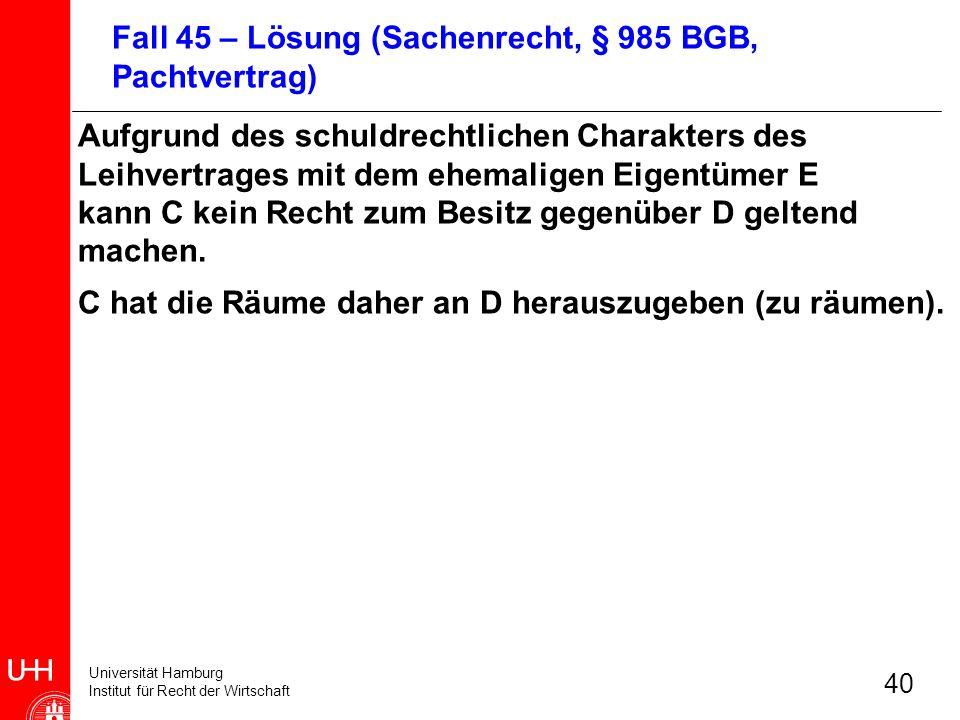 Universität Hamburg Institut für Recht der Wirtschaft 40 Aufgrund des schuldrechtlichen Charakters des Leihvertrages mit dem ehemaligen Eigentümer E k