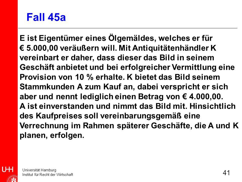 Universität Hamburg Institut für Recht der Wirtschaft 41 E ist Eigentümer eines Ölgemäldes, welches er für 5.000,00 veräußern will. Mit Antiquitätenhä