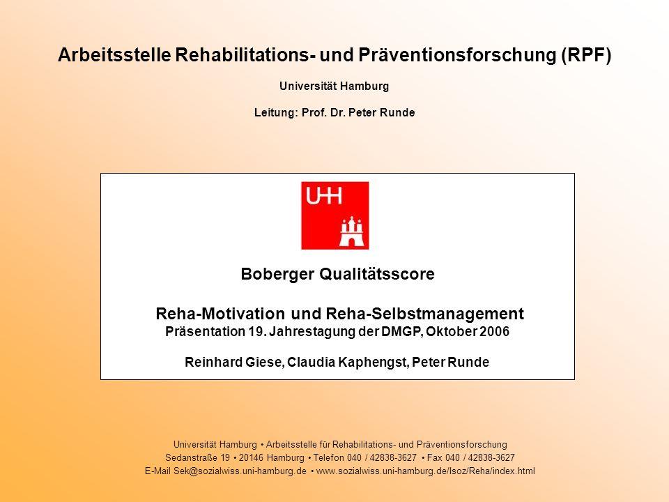 Arbeitsstelle Rehabilitations- und Präventionsforschung (RPF) Universität Hamburg Leitung: Prof. Dr. Peter Runde Universität Hamburg Arbeitsstelle für