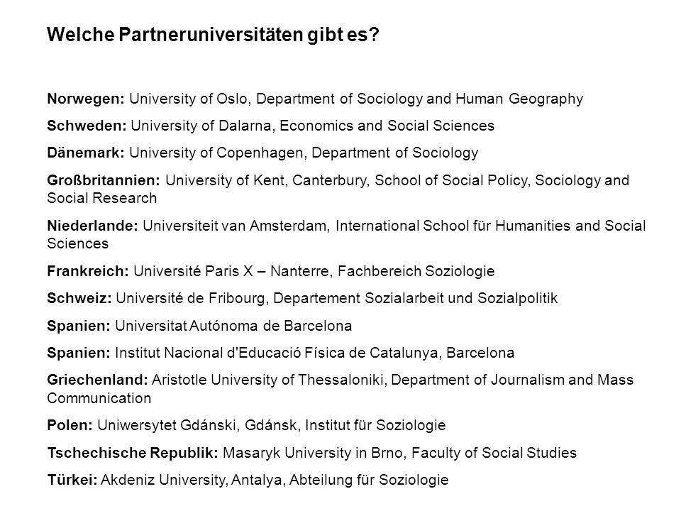 Welche Partneruniversitäten gibt es? Norwegen: University of Oslo, Department of Sociology and Human Geography Schweden: University of Dalarna, Econom