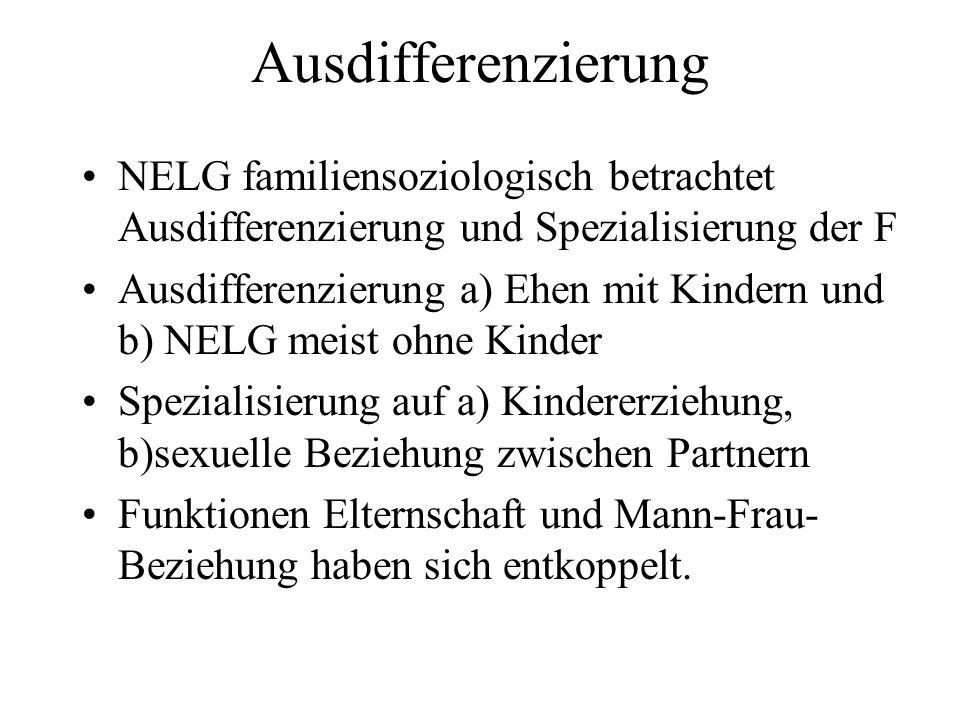 Ausdifferenzierung NELG familiensoziologisch betrachtet Ausdifferenzierung und Spezialisierung der F Ausdifferenzierung a) Ehen mit Kindern und b) NEL