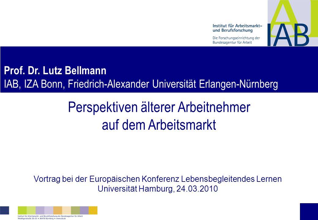 Perspektiven älterer Arbeitnehmer auf dem Arbeitsmarkt Vortrag bei der Europäischen Konferenz Lebensbegleitendes Lernen Universität Hamburg, 24.03.2010 Prof.