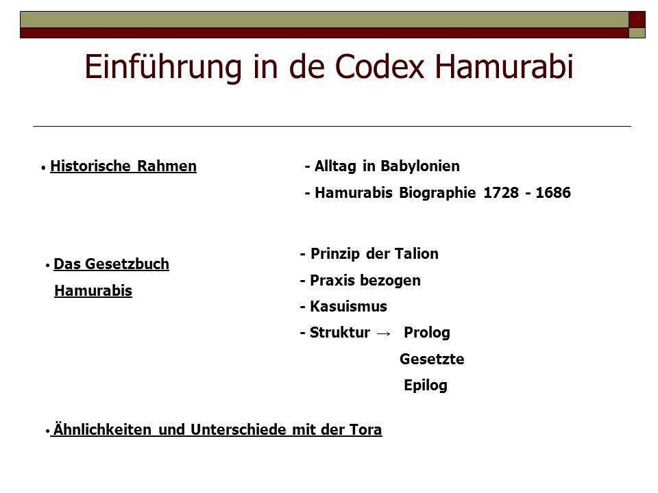 Einführung in de Codex Hamurabi Historische Rahmen- Alltag in Babylonien - Hamurabis Biographie 1728 - 1686 Das Gesetzbuch Hamurabis - Prinzip der Tal