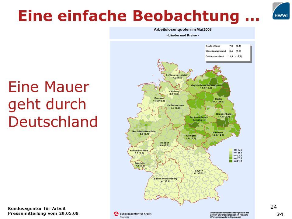 24 Bundesagentur für Arbeit Pressemitteilung vom 29.05.08 Eine einfache Beobachtung...