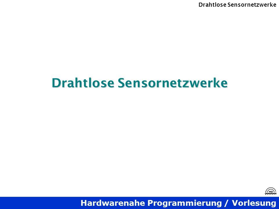 Hardwarenahe Programmierung / Vorlesung Drahtlose Sensornetzwerke