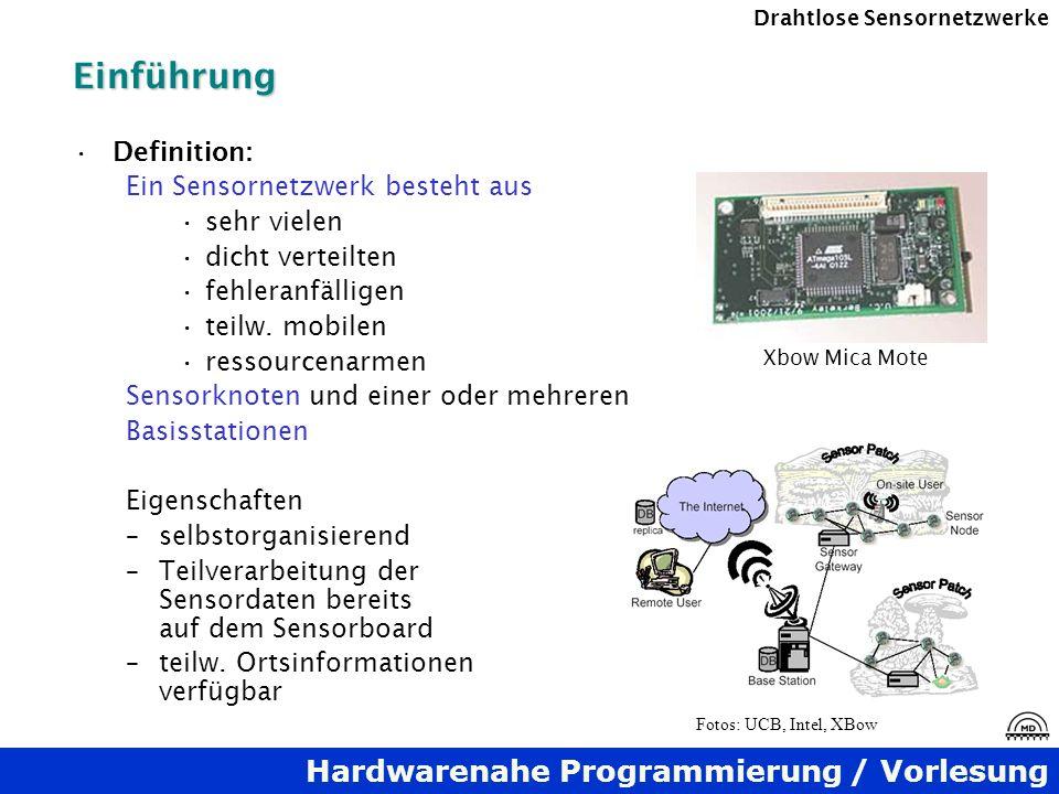 Hardwarenahe Programmierung / Vorlesung Drahtlose SensornetzwerkeEinführung Definition: Ein Sensornetzwerk besteht aus sehr vielen dicht verteilten fe