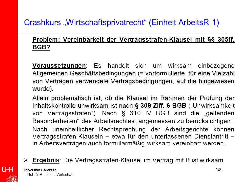Universität Hamburg Institut für Recht der Wirtschaft 106 Crashkurs Wirtschaftsprivatrecht (Einheit ArbeitsR 1) Problem: Vereinbarkeit der Vertragsstr