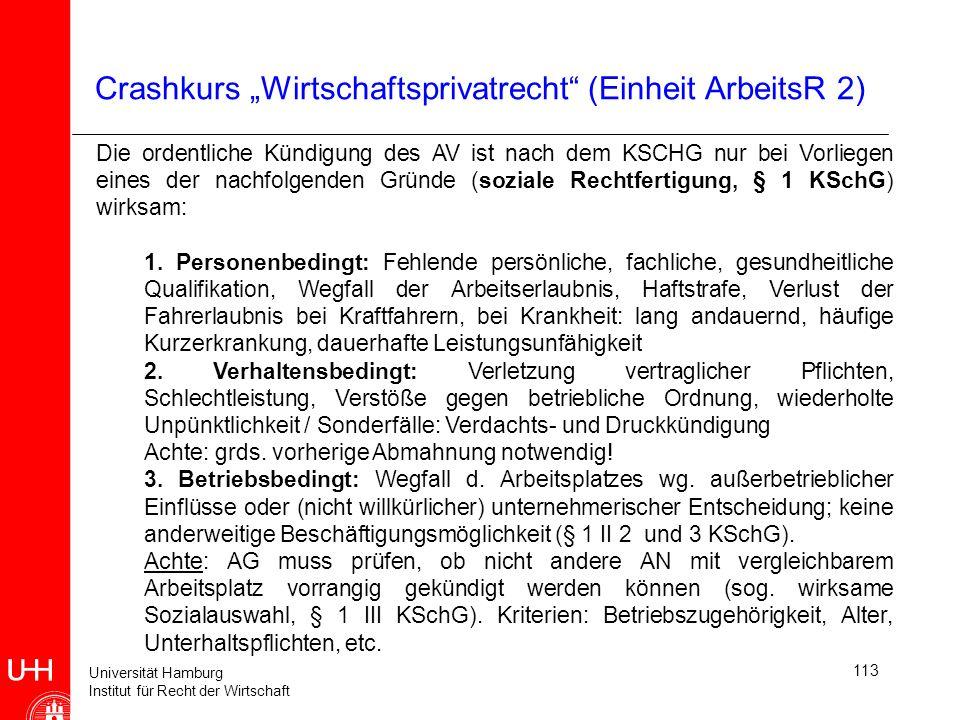 Universität Hamburg Institut für Recht der Wirtschaft 113 Crashkurs Wirtschaftsprivatrecht (Einheit ArbeitsR 2) Die ordentliche Kündigung des AV ist n
