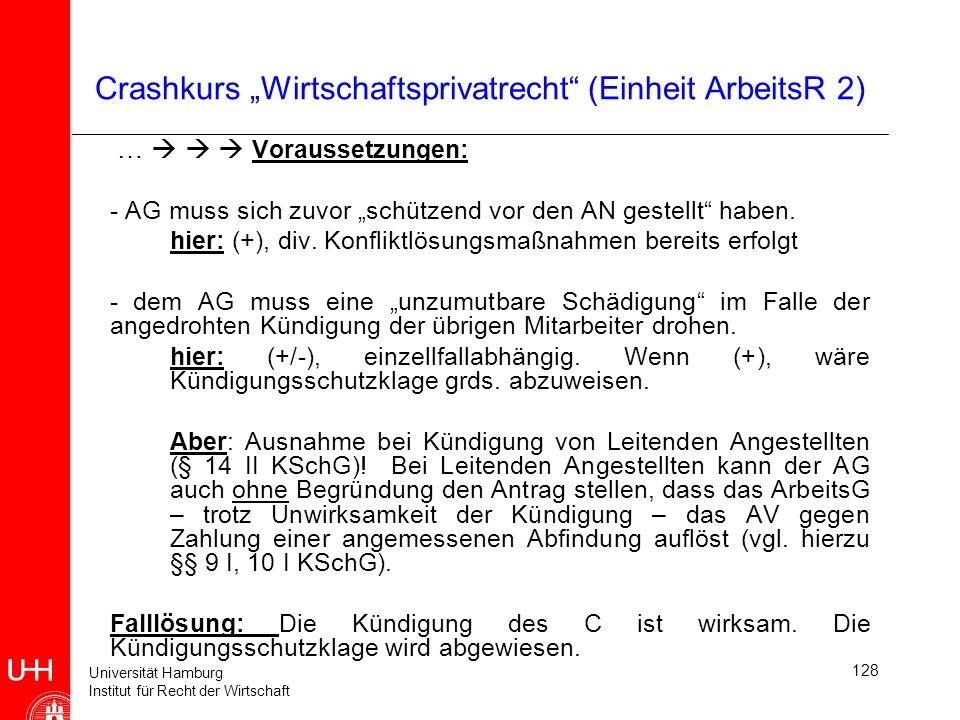Universität Hamburg Institut für Recht der Wirtschaft 128 Crashkurs Wirtschaftsprivatrecht (Einheit ArbeitsR 2) … Voraussetzungen: - AG muss sich zuvo