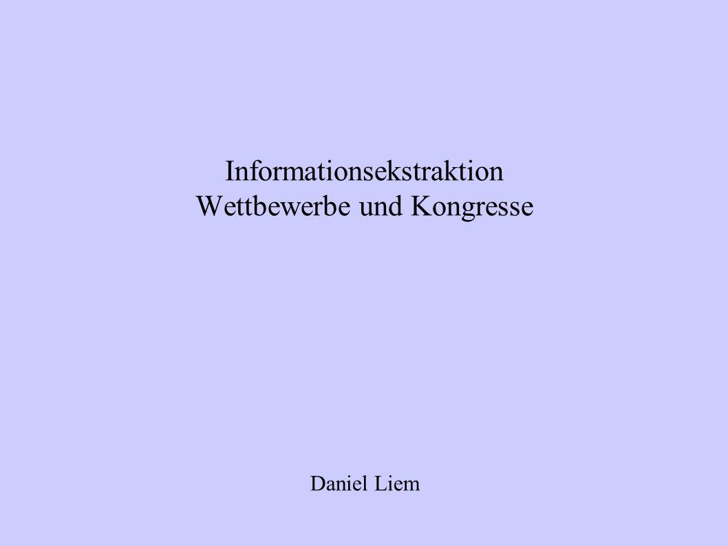 TIPSTER 1991 ins Leben gerufen durch DARPA von unter anderem DoD, NIST, CIA und SPARWAR gesponsort Ziel: die Entwicklung eines effizienteren und effektiveren Verfahrens zur Verarbeitung von Informationen in textueller Form 1998 wegen mangelder Finanzierung eingestellt