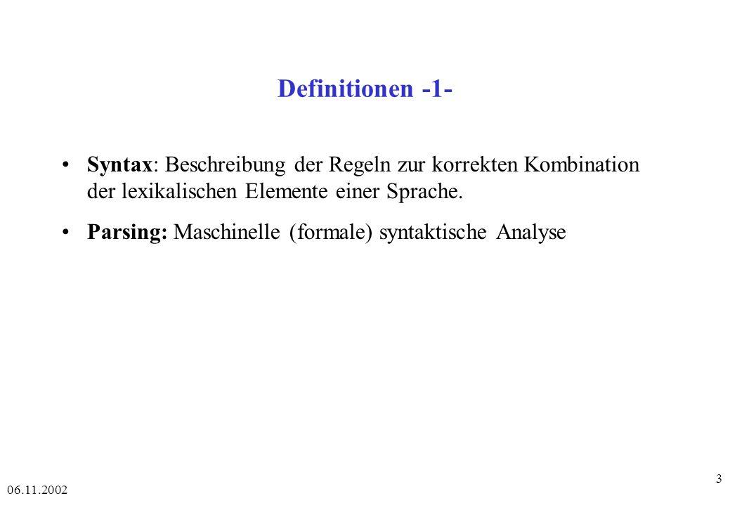 06.11.2002 34 Pattern matching -1- Pattern = ein syntaktischer Rahmen für lexikalisch-semantische Äquivalenzklassen.