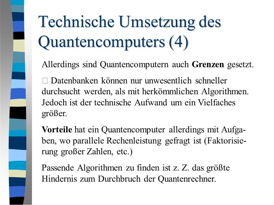 Technische Umsetzung des Quantencomputers (4) Allerdings sind Quantencomputern auch Grenzen gesetzt.