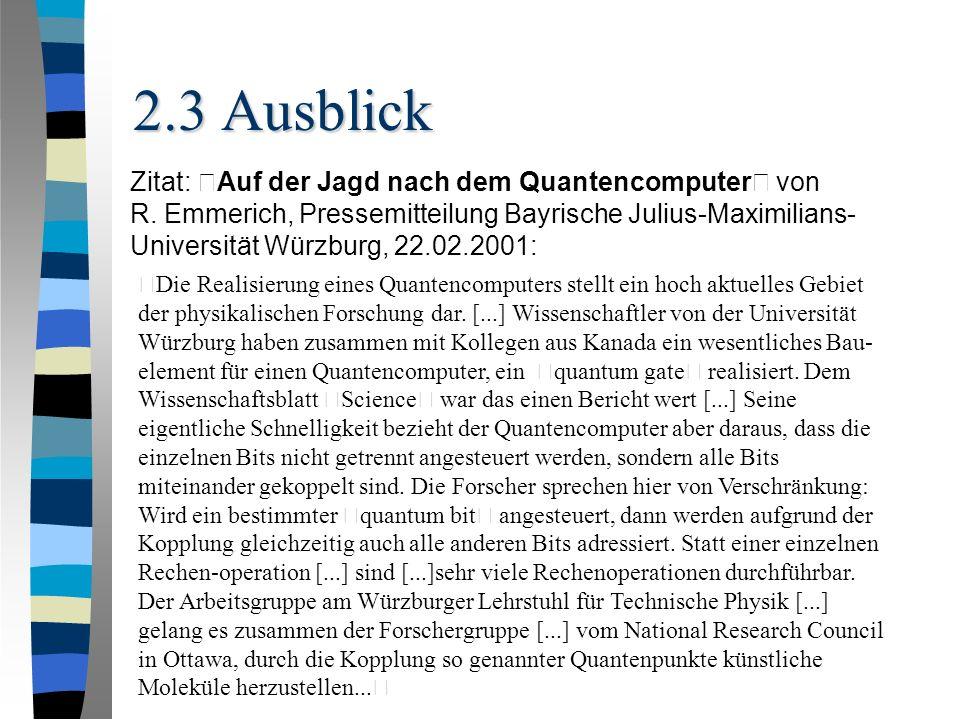 """2.3 Ausblick Zitat: """"Auf der Jagd nach dem Quantencomputer"""" von R."""