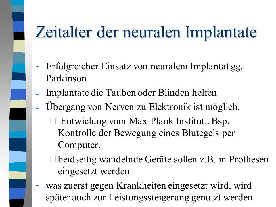 Zeitalter der neuralen Implantate = Erfolgreicher Einsatz von neuralem Implantat gg.