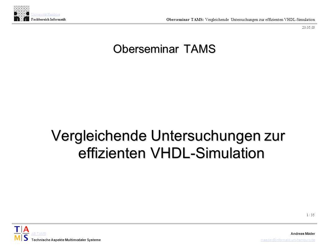 1 / 35 AB TAMS Technische Aspekte Multimodaler Systeme Universität Hamburg Fachbereich Informatik Oberseminar TAMS: Vergleichende Untersuchungen zur e
