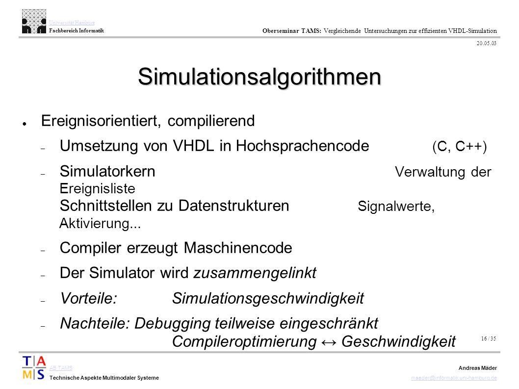 16 / 35 AB TAMS Technische Aspekte Multimodaler Systeme Universität Hamburg Fachbereich Informatik Oberseminar TAMS: Vergleichende Untersuchungen zur