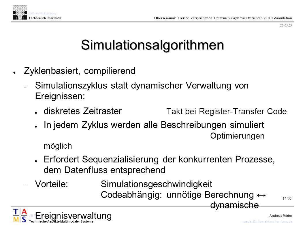 17 / 35 AB TAMS Technische Aspekte Multimodaler Systeme Universität Hamburg Fachbereich Informatik Oberseminar TAMS: Vergleichende Untersuchungen zur