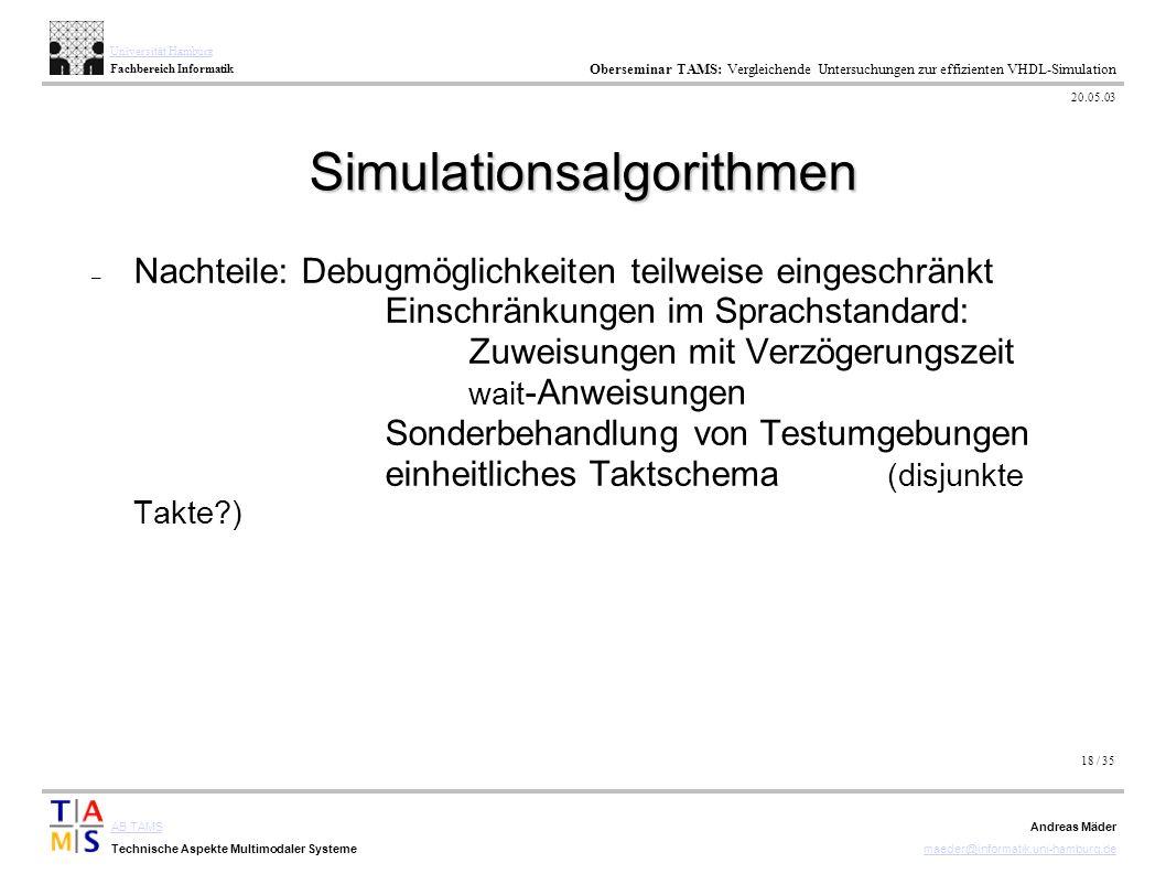 18 / 35 AB TAMS Technische Aspekte Multimodaler Systeme Universität Hamburg Fachbereich Informatik Oberseminar TAMS: Vergleichende Untersuchungen zur