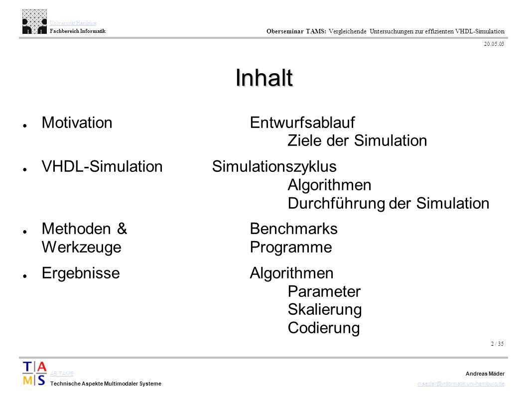 2 / 35 AB TAMS Technische Aspekte Multimodaler Systeme Universität Hamburg Fachbereich Informatik Oberseminar TAMS: Vergleichende Untersuchungen zur e