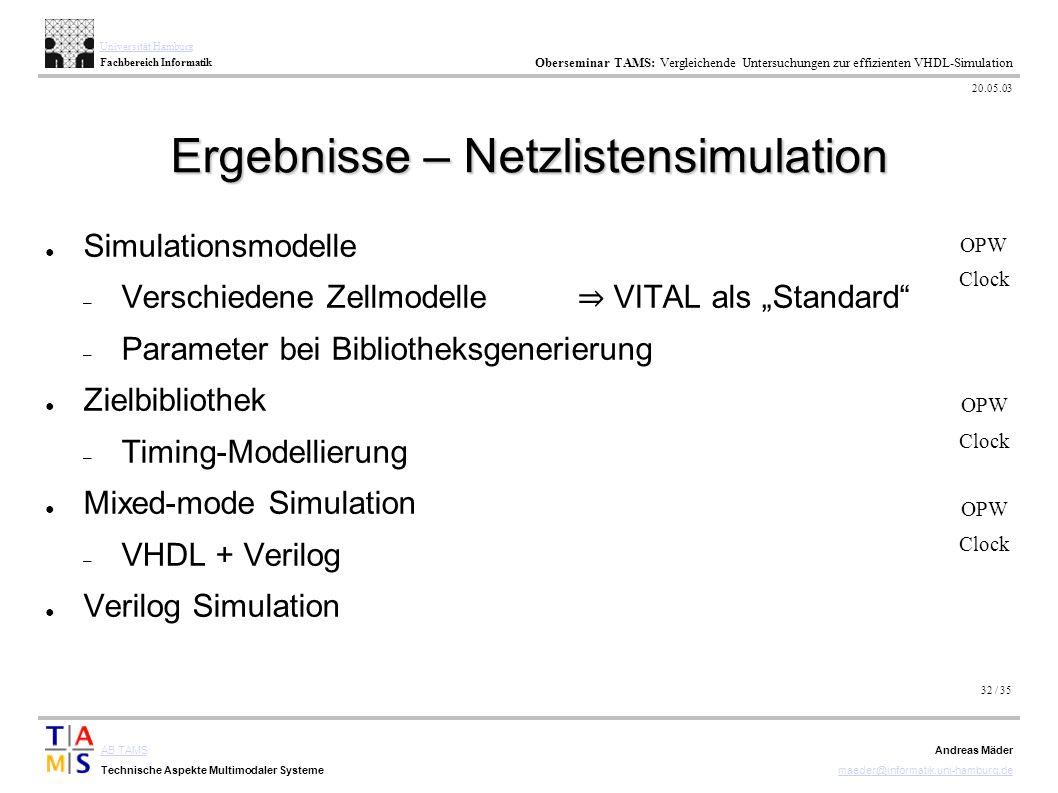 32 / 35 AB TAMS Technische Aspekte Multimodaler Systeme Universität Hamburg Fachbereich Informatik Oberseminar TAMS: Vergleichende Untersuchungen zur