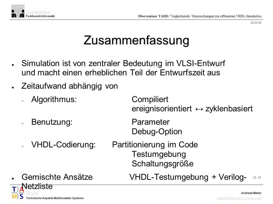 35 / 35 AB TAMS Technische Aspekte Multimodaler Systeme Universität Hamburg Fachbereich Informatik Oberseminar TAMS: Vergleichende Untersuchungen zur