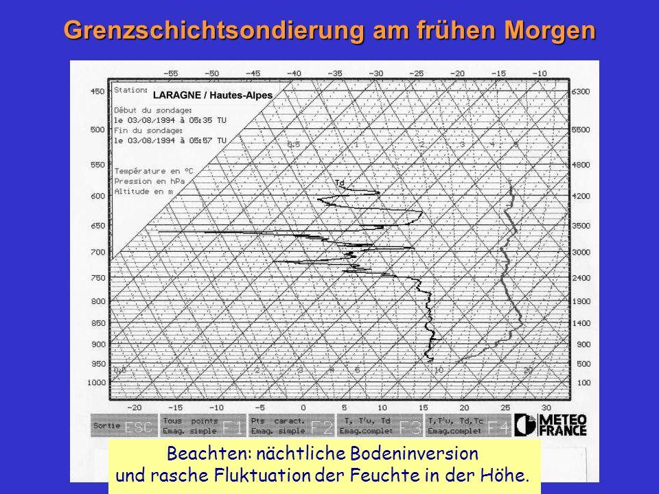 Grenzschichtsondierung am frühen Morgen Beachten: nächtliche Bodeninversion und rasche Fluktuation der Feuchte in der Höhe.