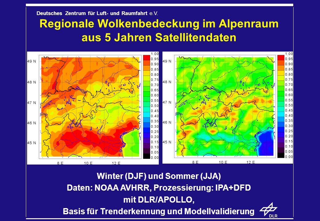 Deutsches Zentrum für Luft- und Raumfahrt e.V. Regionale Wolkenbedeckung im Alpenraum aus 5 Jahren Satellitendaten Winter (DJF) und Sommer (JJA) Daten