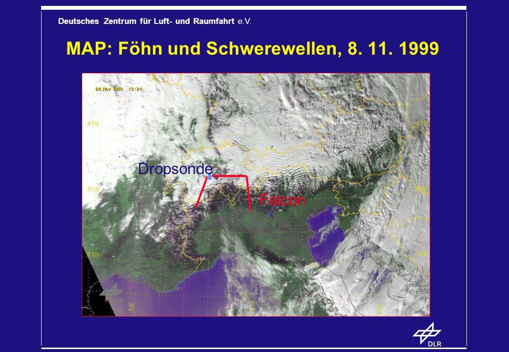 Deutsches Zentrum für Luft- und Raumfahrt e.V. MAP: Föhn und Schwerewellen, 8. 11. 1999 Falcon Dropsonde