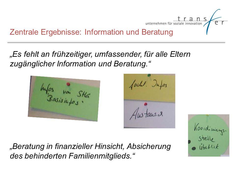 Zentrale Ergebnisse: Information und Beratung Es fehlt an frühzeitiger, umfassender, für alle Eltern zugänglicher Information und Beratung. Beratung i