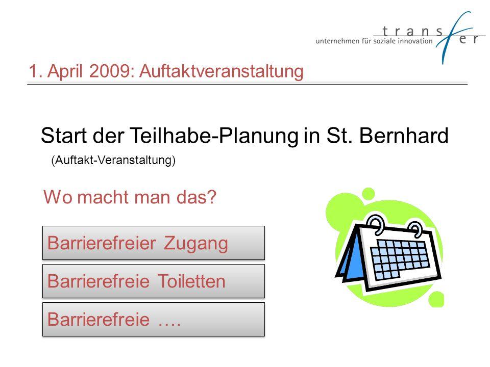 Start der Teilhabe-Planung in St. Bernhard (Auftakt-Veranstaltung) Wo macht man das? Barrierefreier Zugang Barrierefreie Toiletten Barrierefreie …. 1.