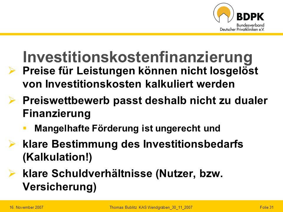 16. November 2007 Thomas Bublitz KAS Wendgräben_30_11_2007 Folie 31 Preise für Leistungen können nicht losgelöst von Investitionskosten kalkuliert wer