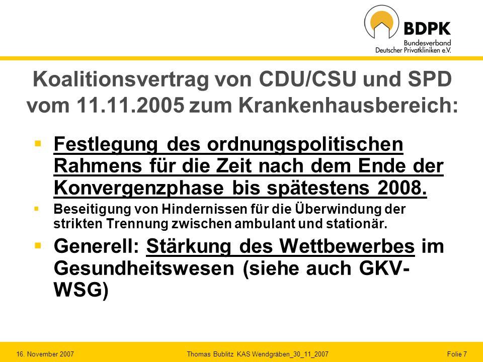 16. November 2007 Thomas Bublitz KAS Wendgräben_30_11_2007 Folie 7 Koalitionsvertrag von CDU/CSU und SPD vom 11.11.2005 zum Krankenhausbereich: Festle