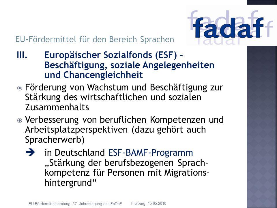 III. Europäischer Sozialfonds (ESF) – Beschäftigung, soziale Angelegenheiten und Chancengleichheit Förderung von Wachstum und Beschäftigung zur Stärku