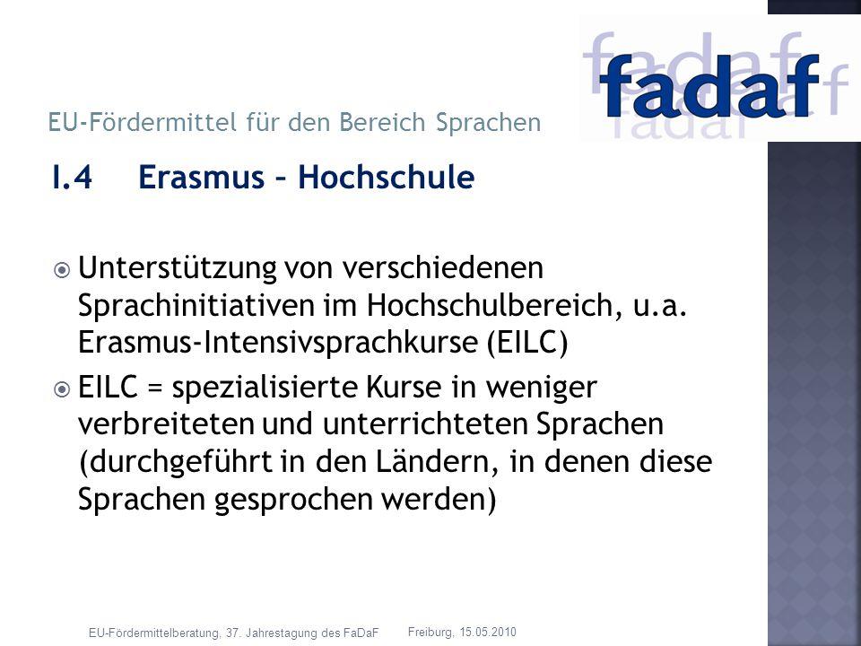 I.4Erasmus – Hochschule Unterstützung von verschiedenen Sprachinitiativen im Hochschulbereich, u.a. Erasmus-Intensivsprachkurse (EILC) EILC = speziali