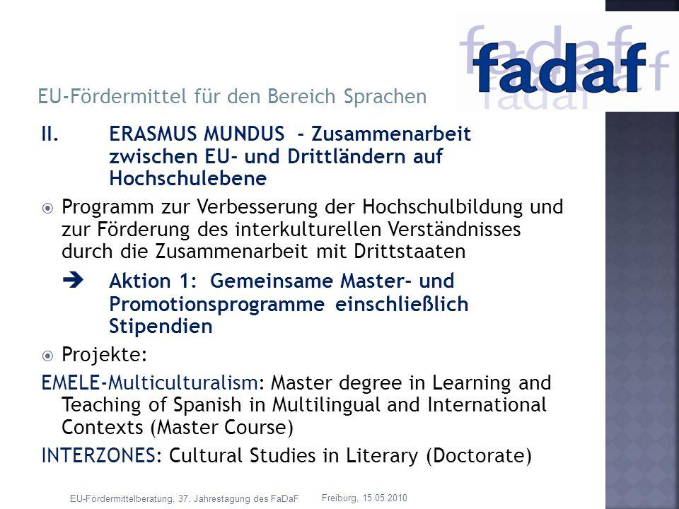 II. ERASMUS MUNDUS - Zusammenarbeit zwischen EU- und Drittländern auf Hochschulebene Programm zur Verbesserung der Hochschulbildung und zur Förderung