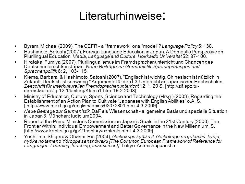 Literaturhinweise : Byram, Michael (2009), The CEFR - a