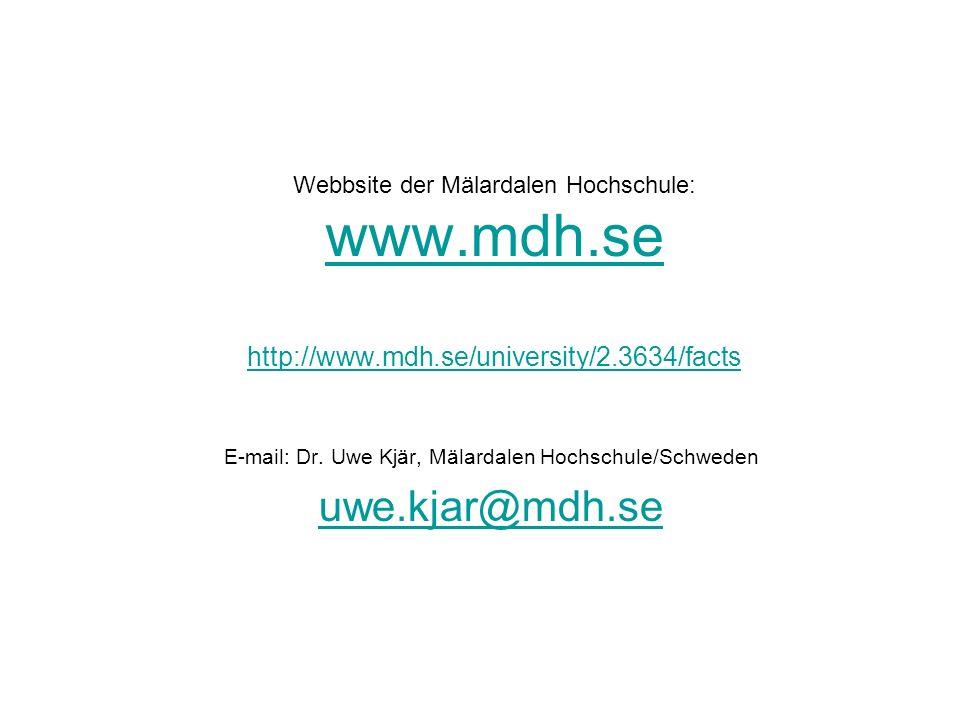 Webbsite der Mälardalen Hochschule: www.mdh.se http://www.mdh.se/university/2.3634/facts www.mdh.se http://www.mdh.se/university/2.3634/facts E-mail: