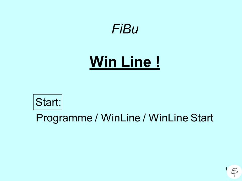 1 FiBu Win Line ! Start: Programme / WinLine / WinLine Start