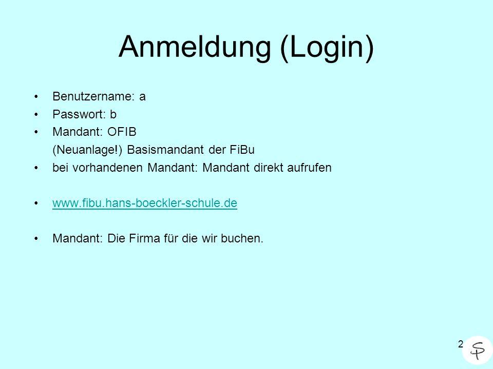 2 Anmeldung (Login) Benutzername: a Passwort: b Mandant: OFIB (Neuanlage!) Basismandant der FiBu bei vorhandenen Mandant: Mandant direkt aufrufen www.
