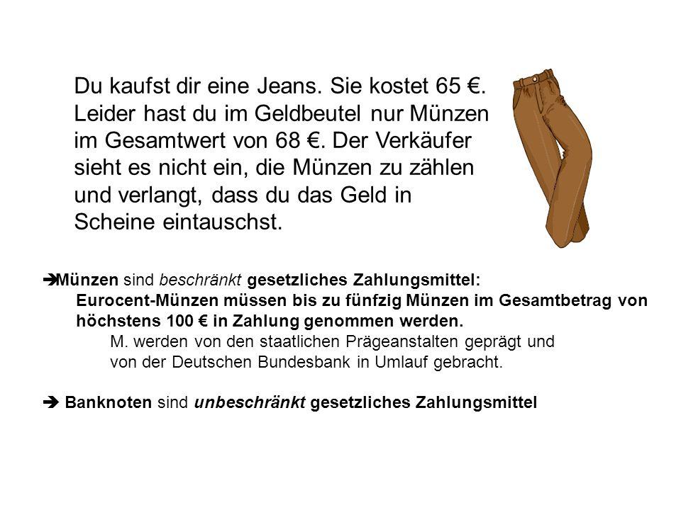 Münzen sind beschränkt gesetzliches Zahlungsmittel: Eurocent-Münzen müssen bis zu fünfzig Münzen im Gesamtbetrag von höchstens 100 in Zahlung genommen werden.