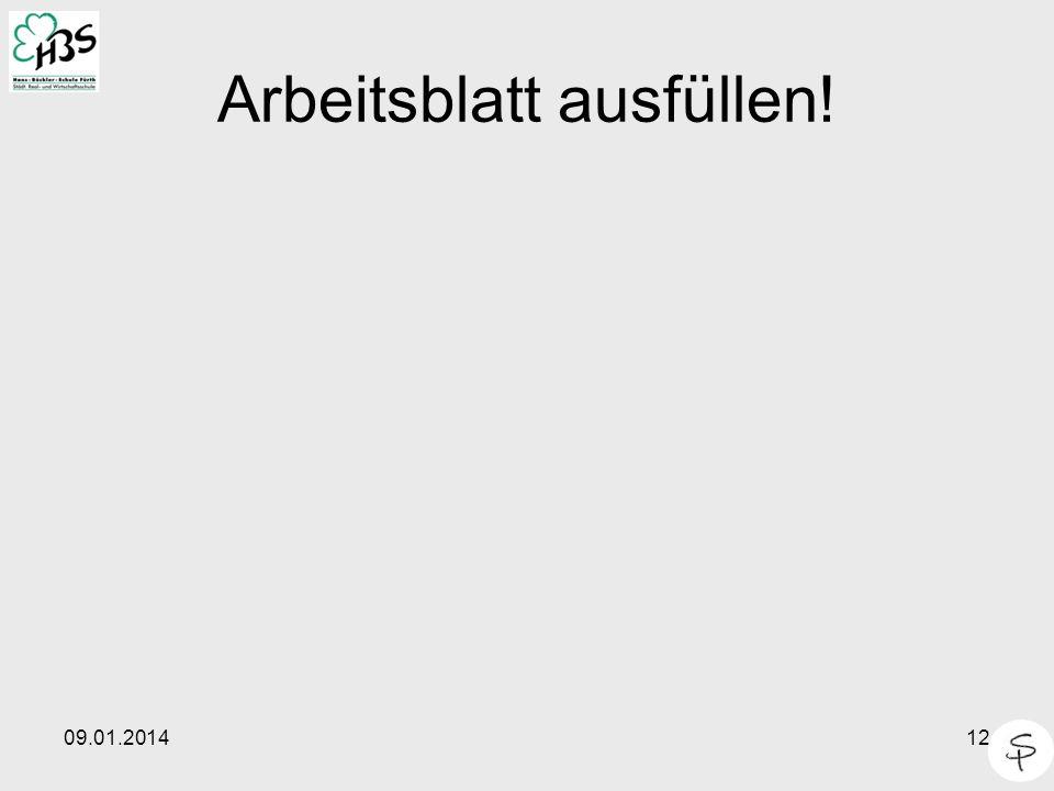 09.01.201412 Arbeitsblatt ausfüllen!