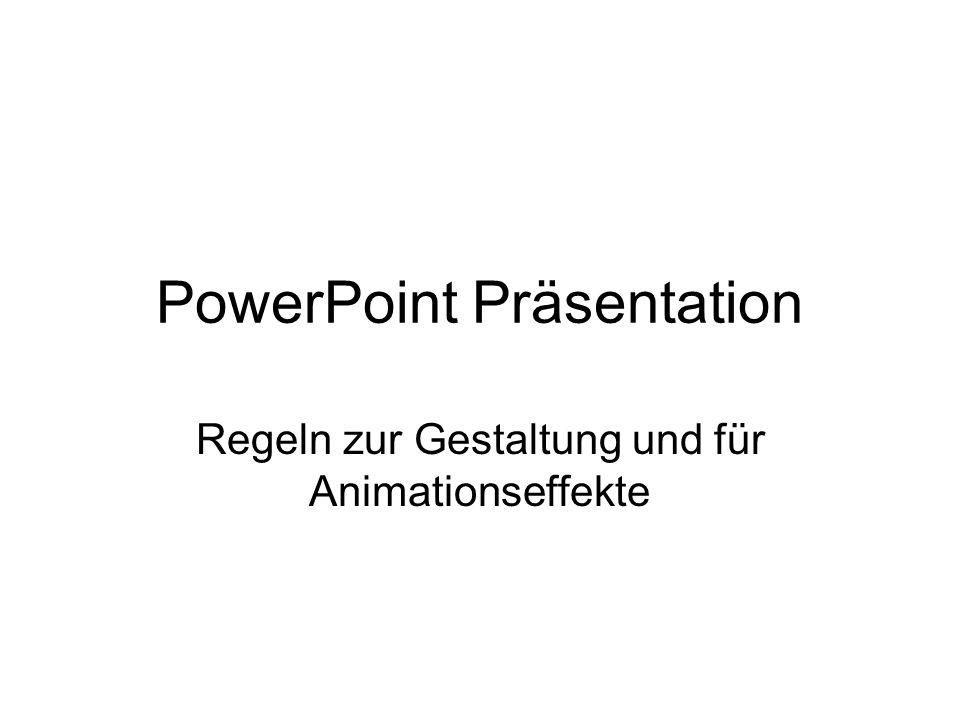 PowerPoint Präsentation Regeln zur Gestaltung und für Animationseffekte